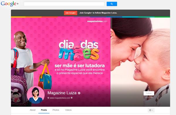 Magazine Luiza já tem mais de 170 mil seguidores no Google+ | Como trabalhar com Google+ na loja virtual?