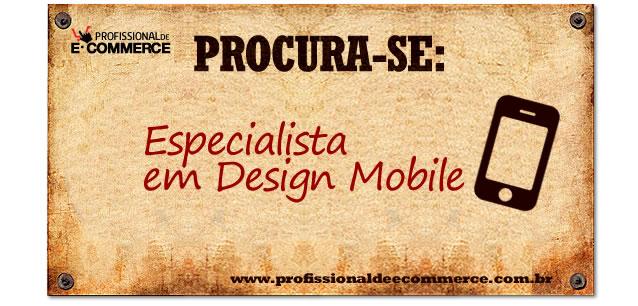 Vaga de Especialista em Design Mobile.