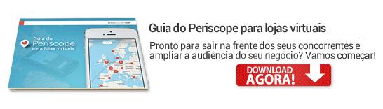 Guia do Periscope para Lojas Virtuais
