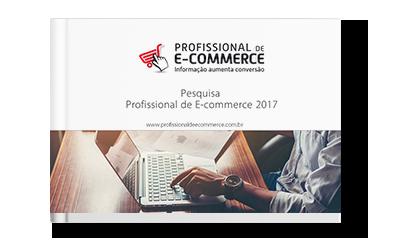 Pesquisa Profissional de E-commerce 2017 - Download